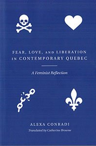Conradi - Fear, Love, and Liberation in Contemporary Quebec